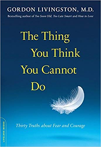 The Thing You Think You Cannot Do Audiobook by Gordon Livingston Free