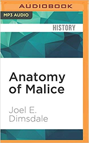 Anatomy of Malice Audiobook by Joel E. Dimsdale Free