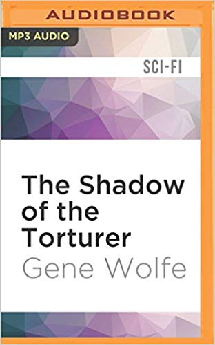 The Shadow of the Torturer Audiobook by Gene Wolfe Free