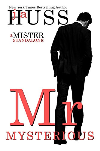 Mr. Mysterious: A Mister Standalone Audiobook by JA Huss Free