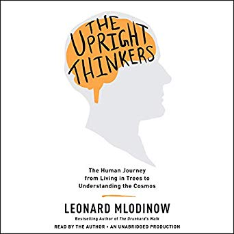 The Upright Thinkers Audiobook by Leonard Mlodinow Free