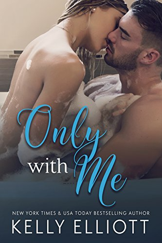 Only With Me Audiobook by Kelly Elliott Free