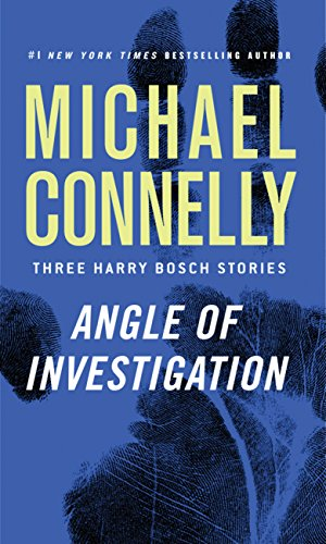 Angle of Investigation Audiobook by Michael Connelly Free
