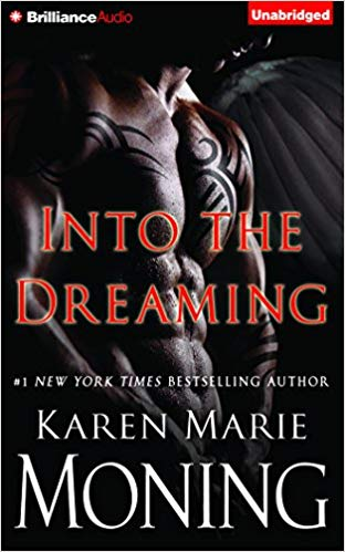 Into the Dreaming Audiobook by Karen Marie Moning Free