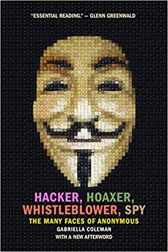 Hacker, Hoaxer, Whistleblower, Spy Audiobook by Gabriella Coleman Free
