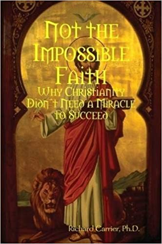 Not the Impossible Faith Audiobook by Richard Carrier Free
