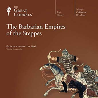 The Barbarian Empires of the Steppes Audiobook by Kenneth W. Harl Free